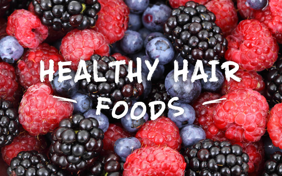 Eating healthy foods for healthy hair